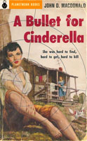 A Bullet for Cinderella (1955) by John D. MacDonald