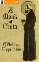A Monk of Cruta (1894) by E. Phillips Oppenheim