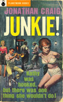Junkie! (1952) by Jonathan Craig
