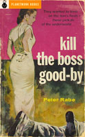 Kill the Boss Good-By (1956) by Peter Rabe