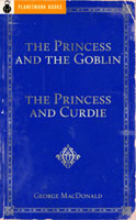 The Princess and the Goblin/The Princess and Curdie (1872/1883) by George MacDonald