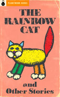 The Rainbow Cat and Other Stories (1923) by Rose Fyleman