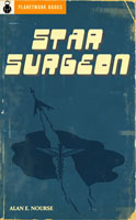 Star Surgeon (1959) by Alan Nourse