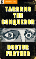 Tarrano the Conqueror (1930) & Doctor Feather (1936–43)