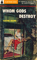 Whom Gods Destroy (1953) by Clifton Adams