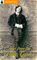 Tales from the Wilde Garden (1888-94) by Oscar Wilde