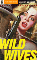 Wild Wives (1956) by Charles Willeford